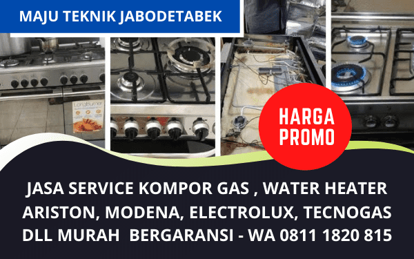Jasa Service Kompor Gas Ariston, Modena, Electrolux Garansi Murah