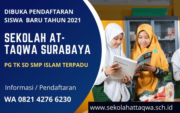 Pendaftaran Siswa Baru PG TK SD SMP Islam Terpadu At-Taqwa Surabaya 2021