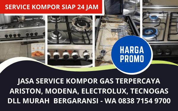 Service Kompor Gas Murah Ariston, Modena, Electrolux Bergaransi Jabodetabek
