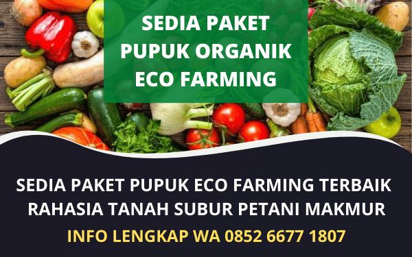 Sedia Pupuk Organik Terbaik Eco Farming Murah Untuk Petani