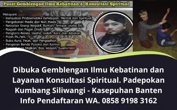 Pusat Gemblengan Ilmu Kebatinan dan Konsultasi Spiritual Banten
