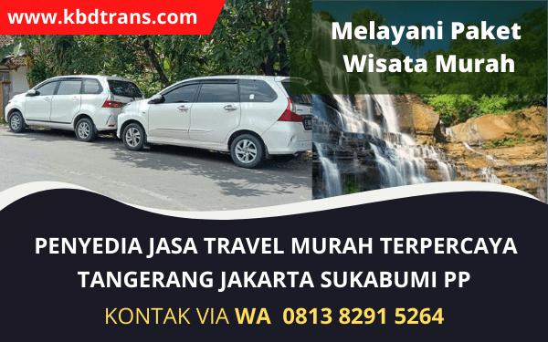 Travel Tangerang Sukabumi Jakarta PP Spesialis Door To Door