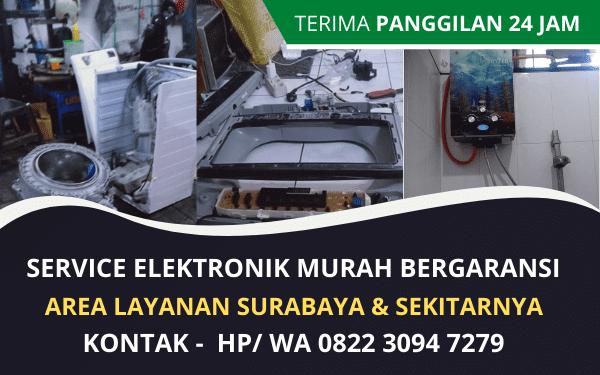 Jasa Service Elektronik Panggilan Surabaya Murah Bergaransi