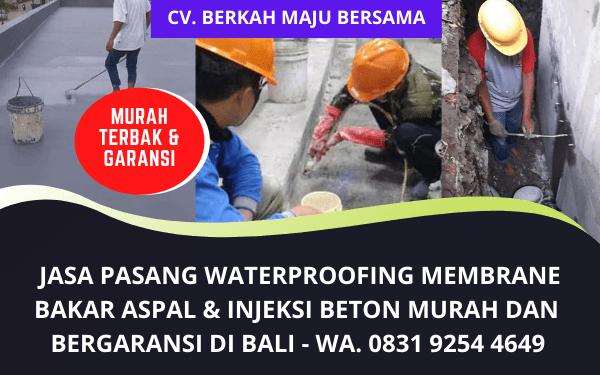 Jasa Waterproofing Membrane Bakar Aspal dan Injeksi Beton Murah di Bali Bergaransi