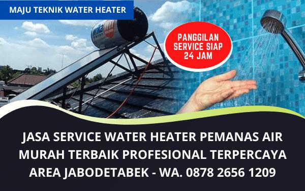 Jasa Service Water Heater Murah Terpercaya Panggilan Jabodetabek